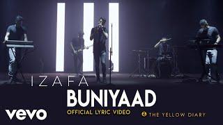 Buniyaad - Official Lyric Video | The Yellow Diary | Izafa