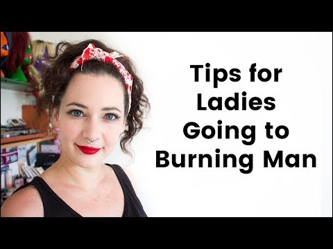 Tips for Ladies Going to Burning Man