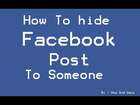 how to hide facebook post with someone / hide facebook to certain people