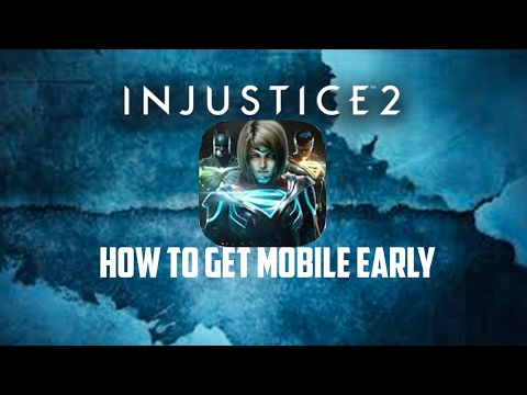 HOW TO GET INJUSTICE 2 FOR MOBILE EARLY (NO JAILBREAK) (WORKING 2017)