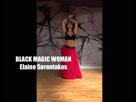 Black Magic Woman ~ Elaine Sarantakos