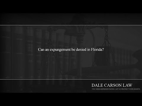 Can an expungement be denied in Florida?