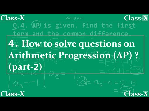 Arithmetic Progression - 4. Finding first term and common difference for given AP
