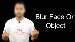 How To Blur Face Or Object In Videos  3 Simple Way