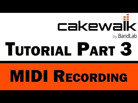 Cakewalk by BandLab Tutorial (Part 3) – MIDI Recording and Editing