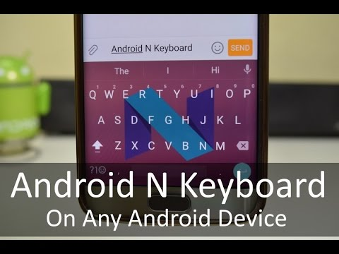Android N Keyboard On Any Android Device !!