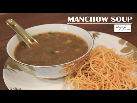 Manchow Soup | How To Make Vegetarian Manchow Soup | Chinese Cuisine | Simply Jain