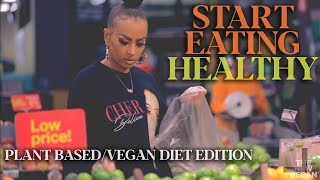 THE NEW VEGAN: HOW TO START EATING A HEALTHY PLANT BASED DIET!