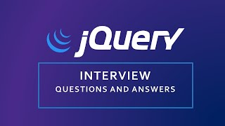 jQuery Interview Questions and Answers    Most asked updated Interview Questions 
