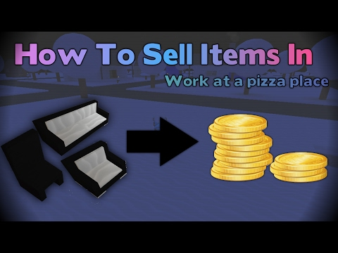 ROBLOX - How to sell furniture in Work at a Pizza Place