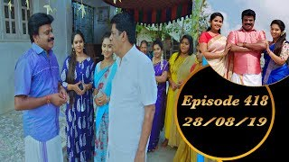 Kalyana Veedu | Tamil Serial | Episode 418 | 28/08/19 | Sun Tv | Thiru Tv