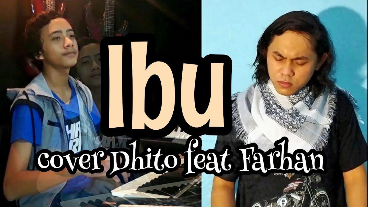 IBU - IWAN FALS (Cover Dhito Feat Farhan)