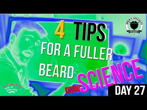 Using SCIENCE to Fight GENETICS!  4 TIPS to a Fuller & Thicker Beard (UPDATE)