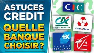 ASTUCES sur LE CRÉDIT !! QUELLE BANQUE CHOISIR ??