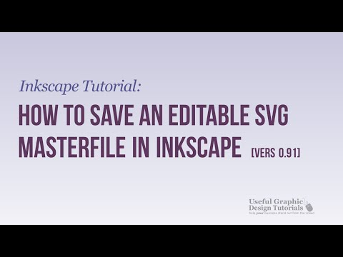 Inkscape Tutorial: How to Save an Editable SVG Masterfile