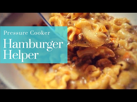 Homemade Hamburger Helper -Pressure cooker recipe