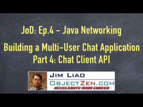 JoD Ep4: Building a Multi-User Chat Application in Java - Part 4: Chat Client API