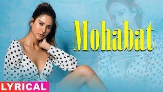 Mohobbat (Lyrical Video) | Gurnam Bhullar | Sonam Bajwa | Latest Punjabi Songs 2019