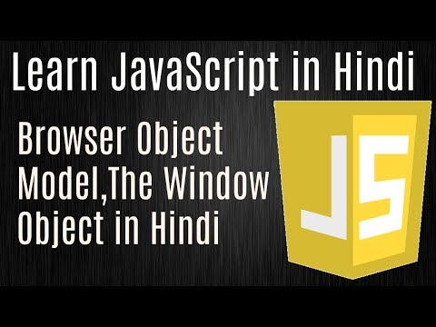 Learn JavaScript in Hindi | The Browser Object Model,The Window Object in Hindi