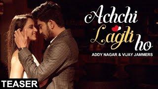 Achchi Lagti Ho - Addy Nagar, Vijay Jammers ( Teaser )   Latest Hindi Song 2017   Lokdhun Punjabi