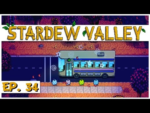 Stardew Valley - Ep. 34 - Repairing the Bus! - Let's Play Stardew Valley Gameplay