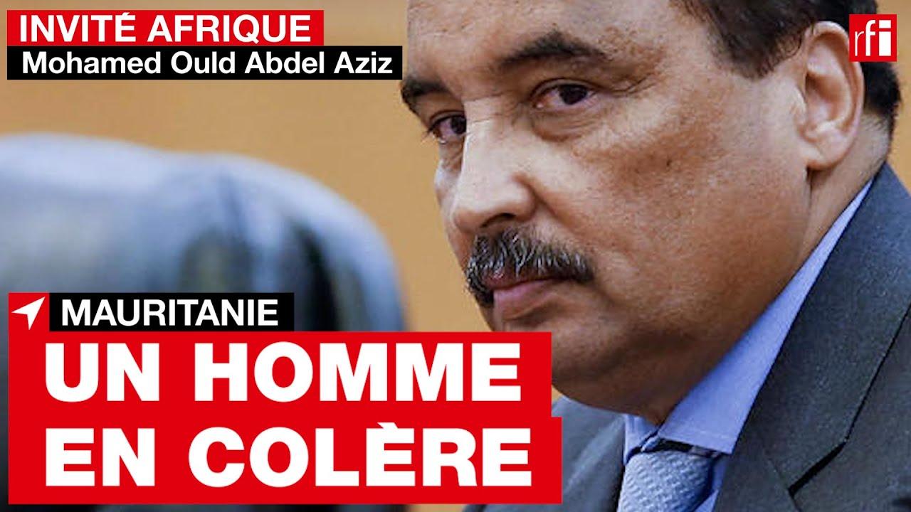 Mohamed Ould Abdel Aziz, un homme en colère