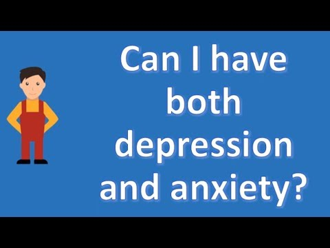 Can I have both depression and anxiety ? | Good Health FAQ