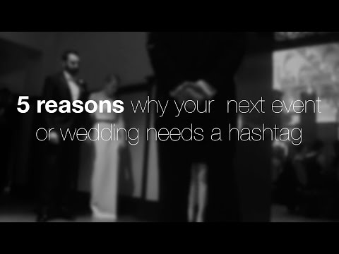 5 reasons why you should have a Wedding Hashtag