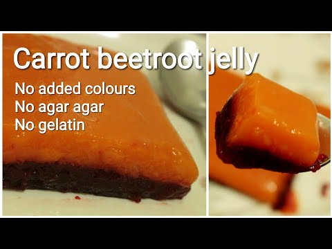 Carrot beetroot jelly - No agar agar no added colours jelly - Jelly recipe