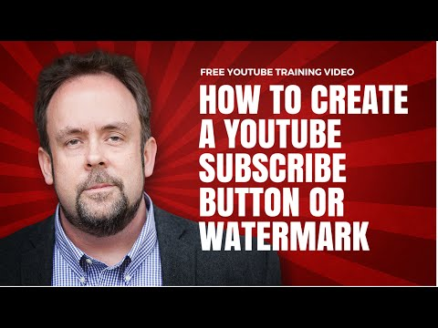 How To Create A YouTube Subscribe Button / Watermark