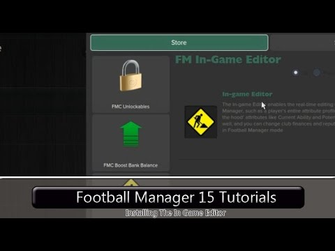 Football Manager 2015 Tutorials: Downloading & Installing The In Game Editor