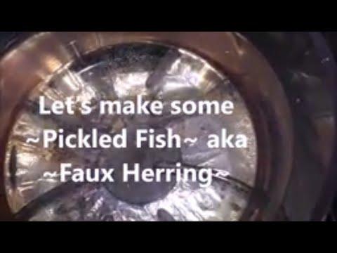 ~Pickled Fish~ aka ~Faux Herring~