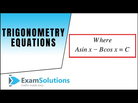 Trigonometry Equations : A sin x - B cos x = C Type : ExamSolutions