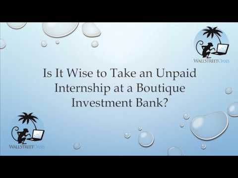 Should I Take and Unpaid Internship at a Boutique or Investment Bank?
