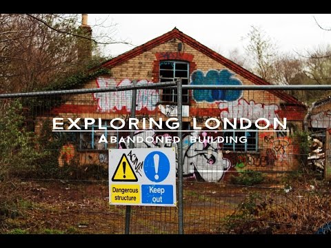 Exploring London - Abandoned Building