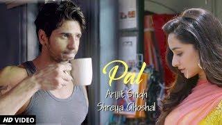 Pal – Jalebi   Sidharth Malhotra & Shraddha Kapoor   Arijit Singh   Shreya Ghoshal  