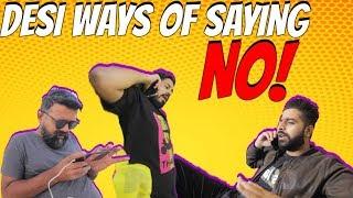 DESI WAYS OF SAYING NO Feat. Bekaar Films | The Great Mohammad Ali