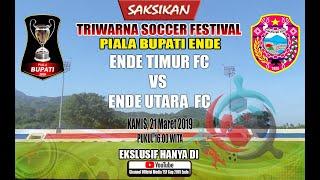 🔴 Live! - DAY 21 - ENDE TIMUR FC VS ENDE UTARA FC -TRIWARNA SOCCER FESTIVAL 2019