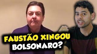 Faustão XINGOU BOLSONARO?