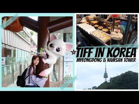 🇰🇷 TIFF GOES TO KOREA EP 1 I Fly to Seoul, Namsan Tower, Shopping, Street Food in Myeongdong