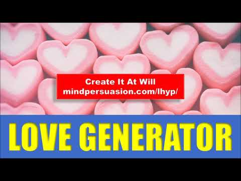 Love Generator - Concoct Love In Anyone You Want - Subliminal Affirmations