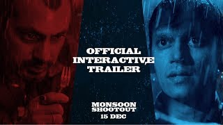 Monsoon Shootout | Official Interactive Trailer | Nawazuddin | Vijay | Releasing on 15th Dec