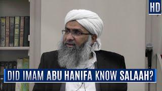 Did Imam Abu Hanifa know Salaah?