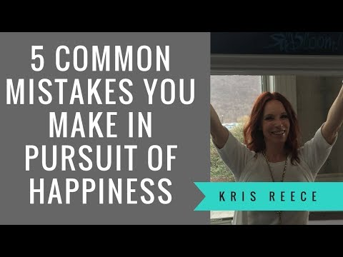 5 Common Mistakes People Make in Pursuit of Happiness- Kris Reece - Christian Life Coach