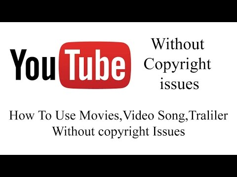 How To Use Movies,Video song,Traliler Without copyright Issues