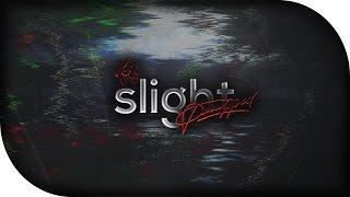 Slight //