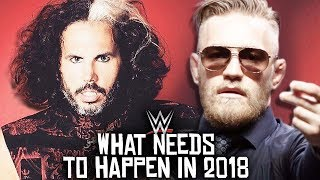 10 Things That NEED to Happen in the WWE in 2018!