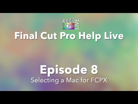 Final Cut Pro Help Live: Selecting a Mac for FCPX