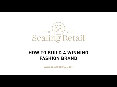 How to Build a Winning  Fashion Brand