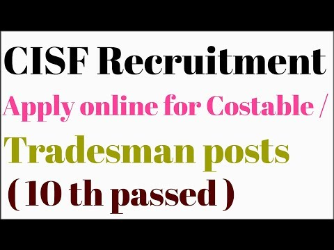 Cisf recruitment . Apply online for costable/ tradesman posts.